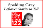 Leftover Stories to Tell: A Tribute to Spalding Gray