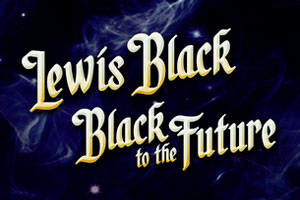Lewis Black: Black to the Future