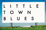 Little Town Blues