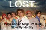 Lost: How A Certain TV Mega Hunk Stole My Identity