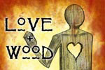 Love and Wood