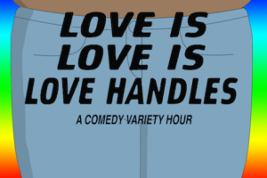 Love Is Love Is Love Handles