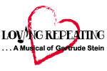 Loving Repeating: A Musical of Gertrude Stein