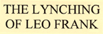 Lynching of Leo Frank, The