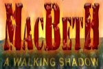 Macbeth: A Walking Shadow