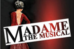 Madame: The Musical