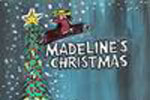 Madeline's Christmas, the Musical