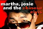 Martha, Josie & The Chinese Elvis