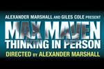 Max Maven: Thinking in Person