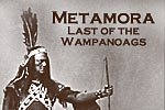 Metamora: Last of the Wampanoags