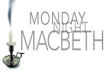 Monday Night Macbeth