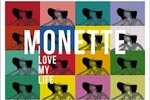 Monette: I Love My Life