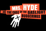 Mrs. Hyde & The Case of the Gaslight Buggerings