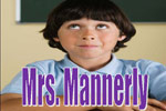 Mrs. Mannerly