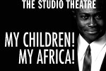 My Children! My Africa!