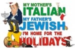 My Mother's Italian, My Father's Jewish and I'm Home for the Holidays