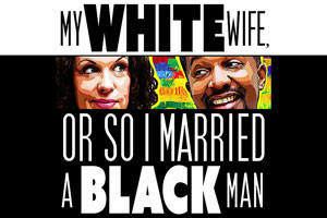 My White Wife, or So I Married a Black Man