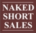 Naked Short Sales: A Post Recession Comedy