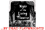 Night of the Living Theatre...by Dead Playwrights
