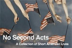 No Second Acts: A Collection of Short American Lives
