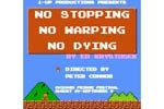 No Stopping, No Warping, No Dying