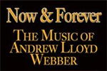 Now & Forever: The Music of Andrew Lloyd Webber