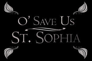 O' Save Us, St. Sophia