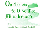 On The Way To O'Neill's: JFK In Ireland