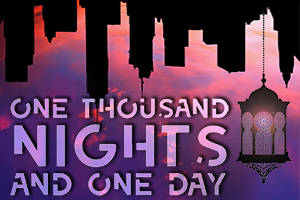 One Thousand Nights and One Day: A Postmodern Musical Fantasia