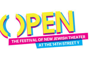 Open: Festival of New Jewish Theater