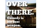 Over There: Comedy Is His Best Weapon