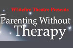 Parenting Without Therapy: An Intimate Evening of Laughter and Learning
