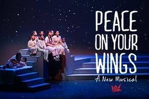 Peace on Your Wings: A New Musical