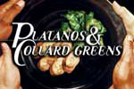 Platanos & Collard Greens at Florence Gould Hall