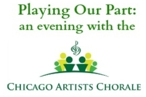 Playing Our Part: An Evening With the Chicago Artists Chorale