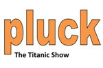 Pluck, The Titanic Show