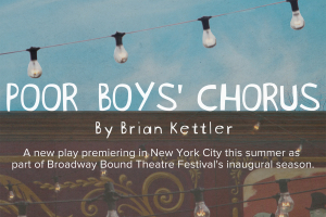 Poor Boys' Chorus - Broadway Bound Theatre Festival