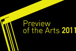 Preview of the Arts 2011