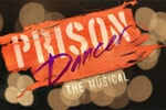 Prison Dancer: The Musical