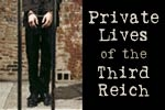 Private Lives of the Third Reich: The Jewish Wife, In Search of Justice, The Informer