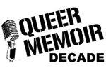Queer Memoir: Decade (Fresh Fruit Festival)
