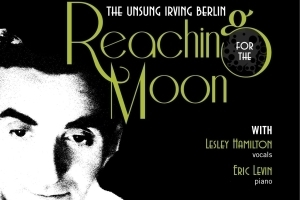 Reaching for the Moon: The Unsung Irving Berlin