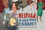 Re-Spiced: A Silk Road Cabaret