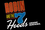 Robin and the 7 Hoods - A New Musical