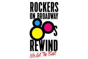 Rockers on Broadway - '80s Rewind: We Got the Beat