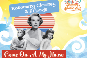Rosemary Clooney & Friends: Come On-a My House