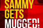 Sammy Gets Mugged!