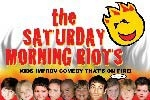 Saturday Morning Riots