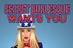 Secret Burlesque Wants You!
