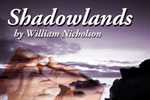 Shadowlands by William Nicholson